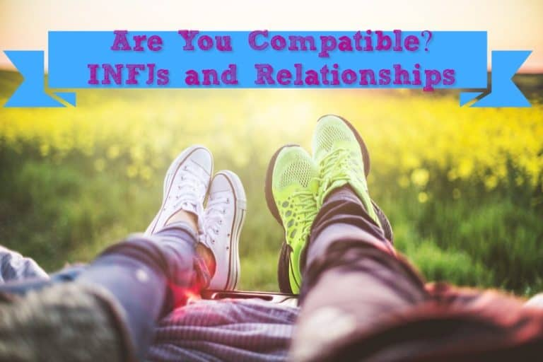 Are You Compatible? INFJs and Relationships