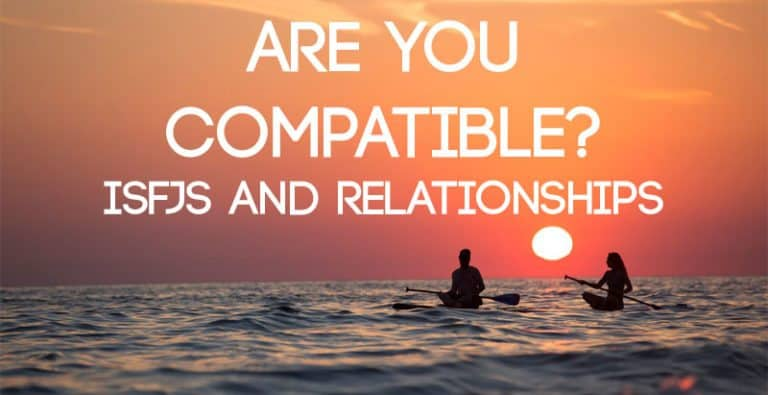 Are you compatible? ISFJs and Relationships