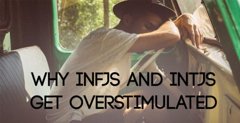 Why INFJs and INTJs Get Overstimulated