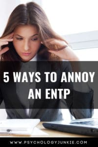 5 things that truly annoy the #ENTP #personality type. #MBTI