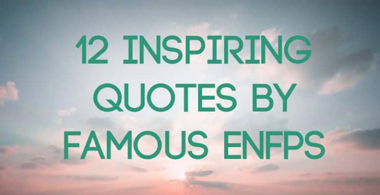 12 Inspiring Quotes By Famous ENFPs