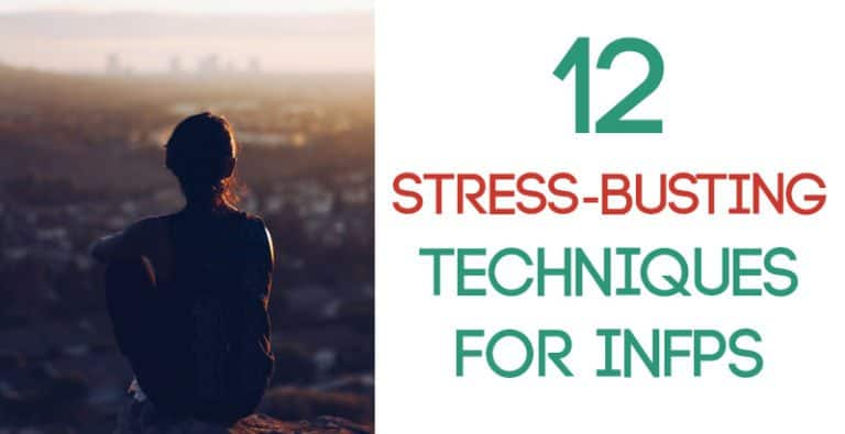 12 Stress-Busting Techniques for INFPs