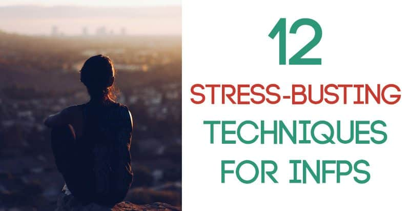 Stress Busting Techniques for INFPs