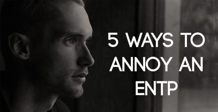 5 Ways to Annoy an ENTP