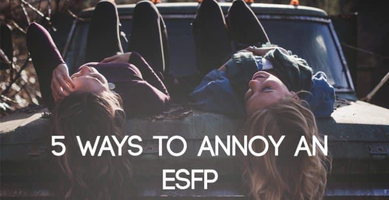 5 Ways to Annoy an ESFP