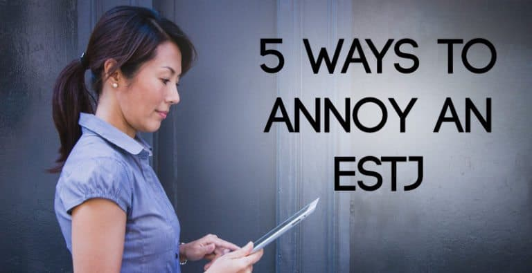 5 Ways to Annoy an ESTJ