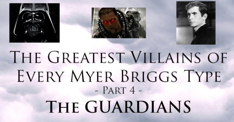 The Greatest Villains of Every Myers-Briggs Type – Part 4 – The Guardians