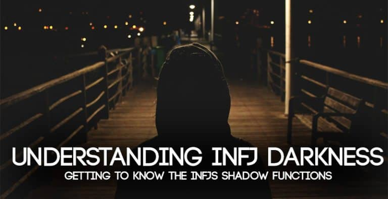Understanding INFJ Darkness: Getting to Know the INFJs Shadow Functions