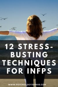 Get some tried-and-true stress-busting techniques specifically for #INFPs! #INFP #MBTI #Personality