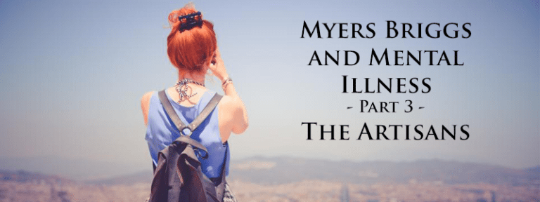 Myers Briggs and Mental Illness Part 3 – The Artisans