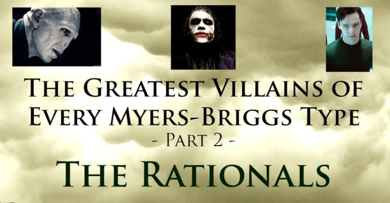 The Greatest Villains of Every Myers-Briggs Type – Part 2 – The NT Types