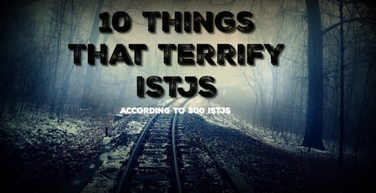 10 Things That Terrify ISTJs – According to 300 ISTJs