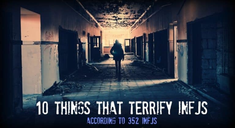 10 Things That Terrify INFJs – According to 352 INFJs