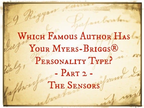 Which Author Has Your Myers-Briggs® Personality Type? – Part 2 – The Sensors