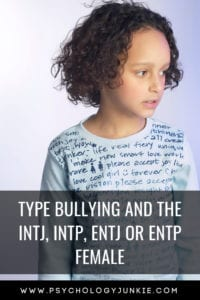 Discover some of the ways that NT females are pressured and bullied. #INTP #INTJ #ENTP #ENTJ #Personality #MBTI
