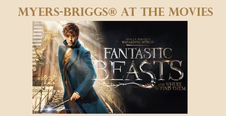 Myers-Briggs® at the Movies – Fantastic Beasts and Where to Find Them