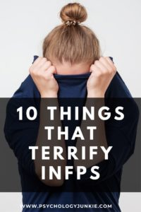 Discover ten things that truly scare #INFPs. #MBTI #INFP #Personality
