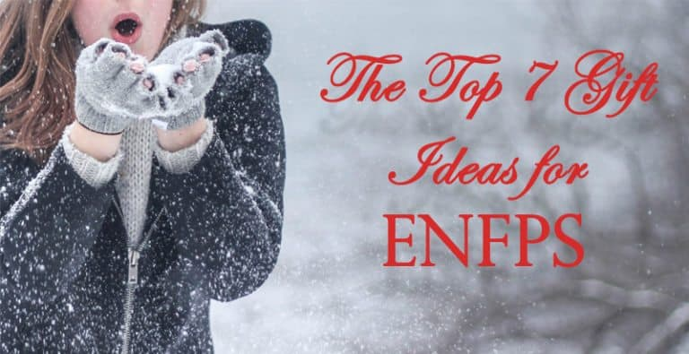 The Top 7 Gift Ideas for ENFPs
