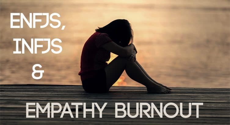 ENFJs, INFJs and Empathy Burnout