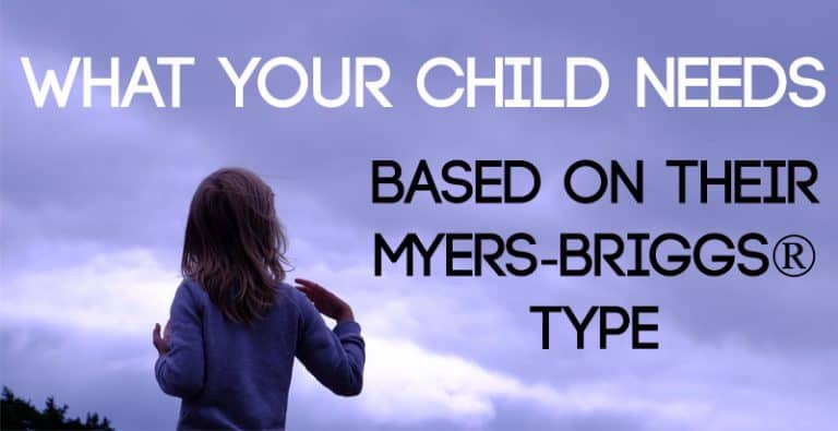 What Your Child Needs, Based on Their Myers-Briggs® Type