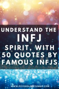Understand the #INFJ spirit by reading these quotes by famous INFJs. #Personality #MBTI