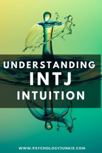 Get an in-depth look at the unique intuition of the #INTJ personality type. #MBTI #Personality