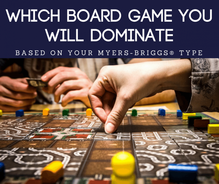 The Board Game You Will Dominate Based On Your Myers-Briggs® Type