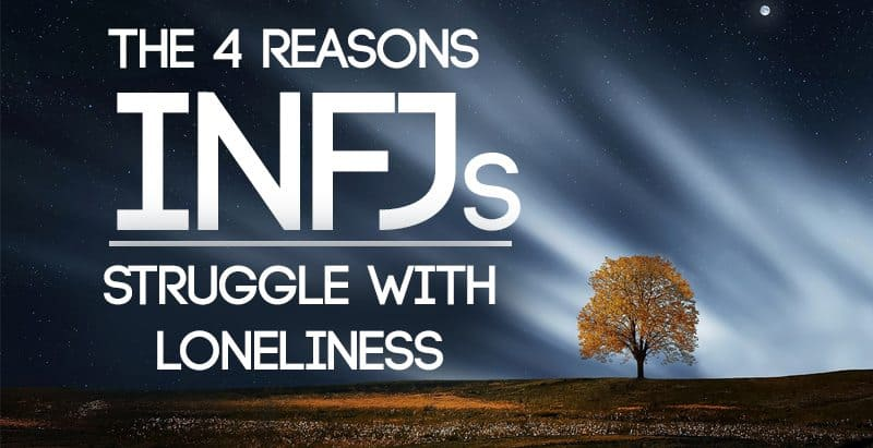 4 Reasons You Might Be Lonely As An INFJ - Psychology Junkie