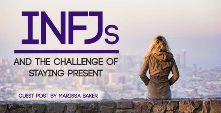 INFJs and the Challenge of Staying Present