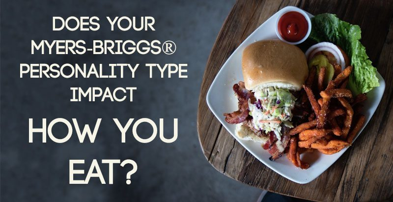 Mbti And Food Myers Briggs Type Indicator