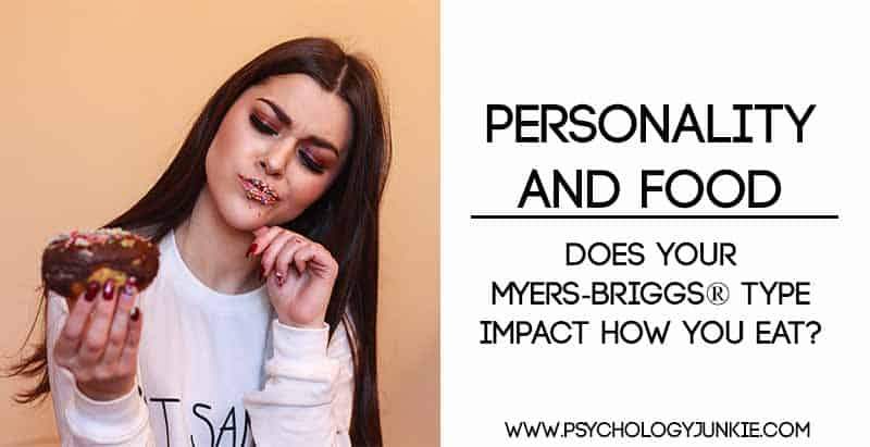 Personality and Food - How Your Myers-Briggs® Type Impacts