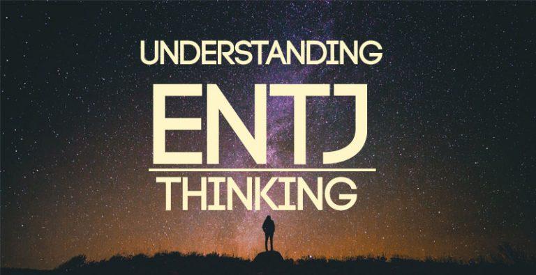 Understanding ENTJ Thinking