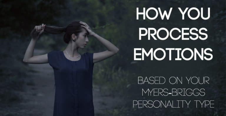 How You Process Emotions Based on Your Myers-Briggs® Type