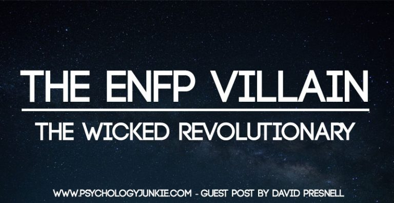 The ENFP Villain – The Wicked Revolutionary