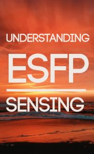 Get an in-depth look at the ESFPs dominant function; Extraverted Sensing