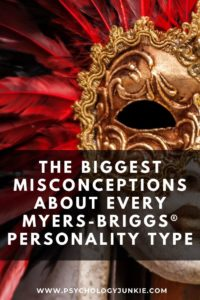 Find out the myths and misunderstandings that face each of the Myers-Briggs®personality types. #MBTI #INFJ #INTJ #INFP