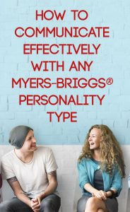 How to Communicate Effectively with any Myers-Briggs® Personality
