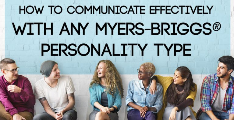 How to Communicate Effectively with any Myers-Briggs® Personality Type