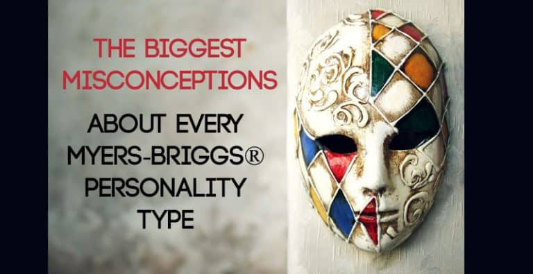 The Biggest Misconceptions About Each Myers-Briggs® Personality Type
