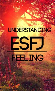 Get an in-depth look at how ESFJs use feeling to empathize and create harmony.