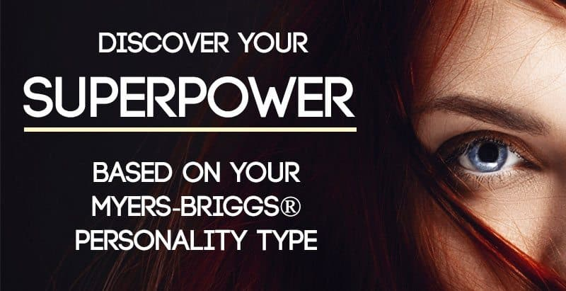 Discover Your Superpower - Based On Your Myers-Briggs