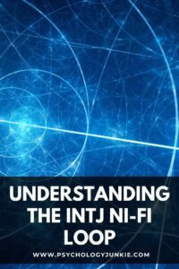 Get an in-depth look at what INTJs look like and feel like when they're going through a mental loop. #INTJ #MBTI