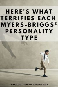 Find out what truly terrifies each personality type in the Myers-Briggs® system. #MBTI #Personality #INFJ #INFP