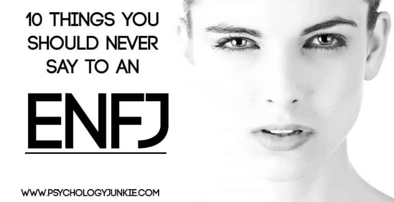 10 Things You Should Never Say to an ENFJ