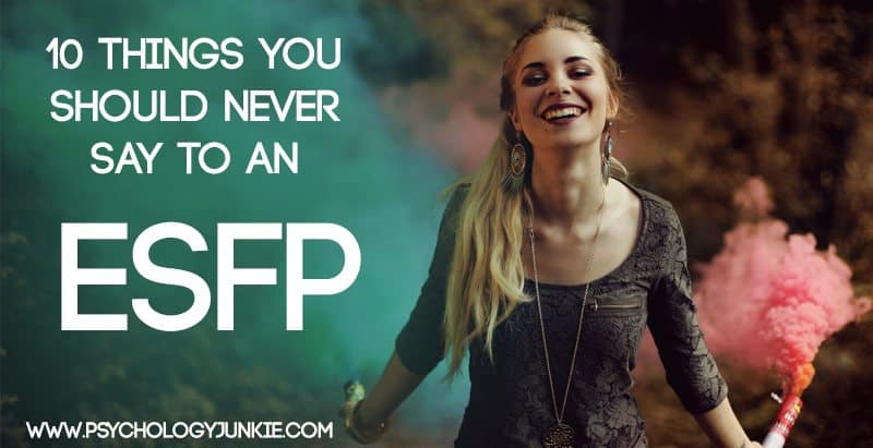 10 Things NEVER to say to an #ESFP