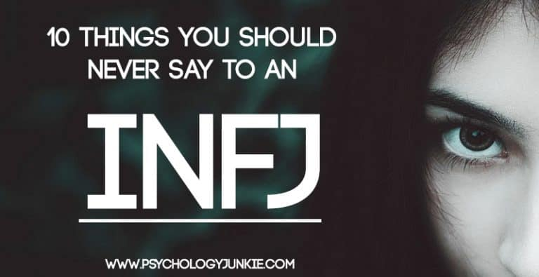 10 Things You Should Never Say to an INFJ