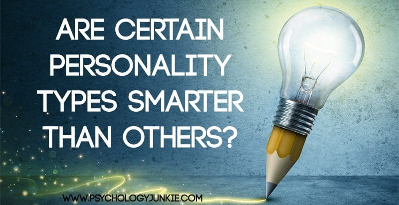 Are Certain Personality Types Smarter than Others? #INFJ #INTJ #INTP #ISTJ #ISTP #ISFJ #ENFJ #ENTP #ENTJ #ENFP