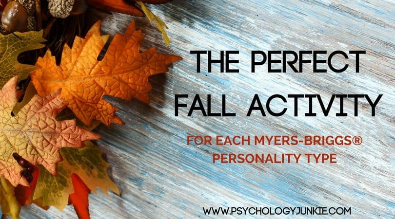 Find the Perfect Fall Activity for Every Myers-Briggs® Personality Type