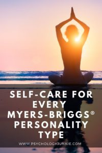 Find stress-relieving ways to take care of yourself and improve your growth, based on your personality type. #MBTI #Personality #INFJ #INTJ #INFP