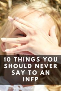 Find out the most important things NOT to say to #INFPs! #INFP #MBTI #Personality